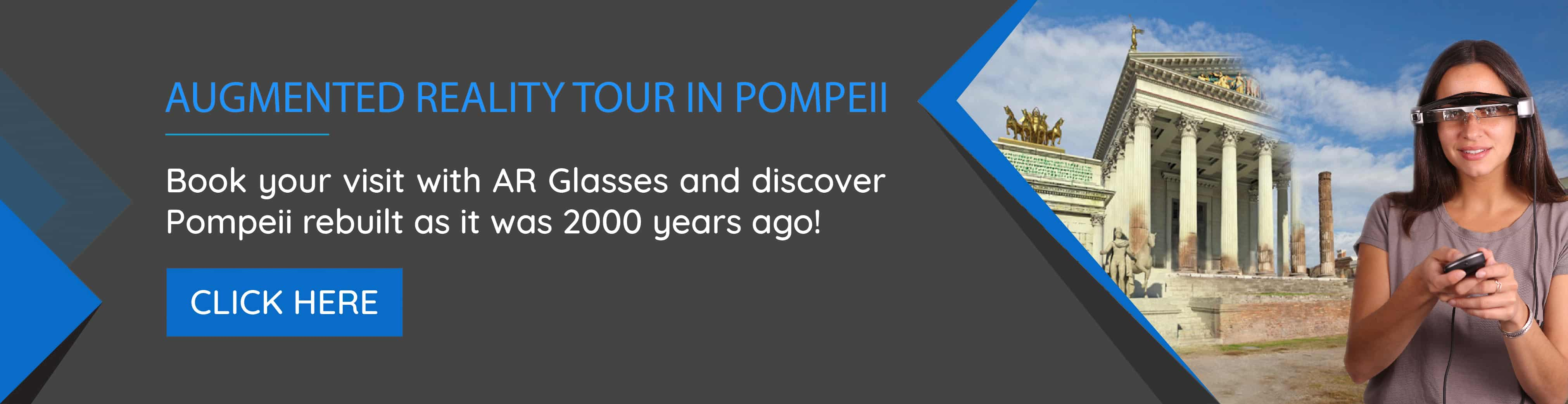 AR Tour - Augmented Reality Tour in Pompeii - Book your visit with AR Glasses and discover Pompeii rebuilt as it was 2000 year ago!